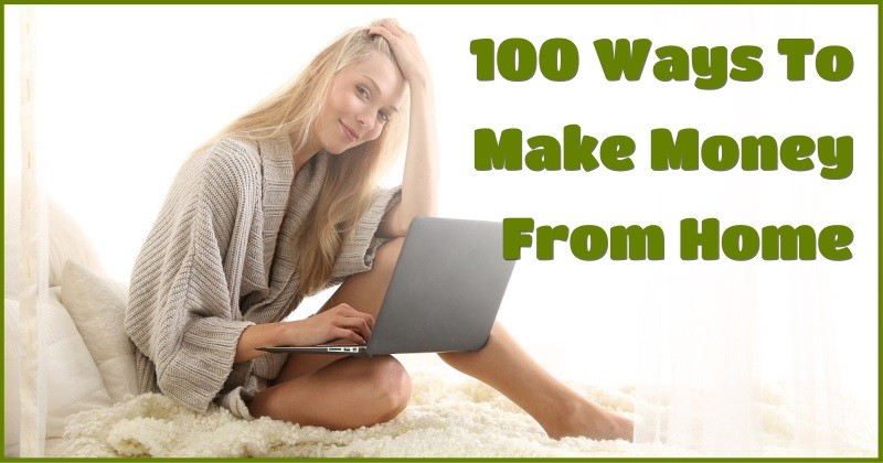 100 Ways To Make Money From Home