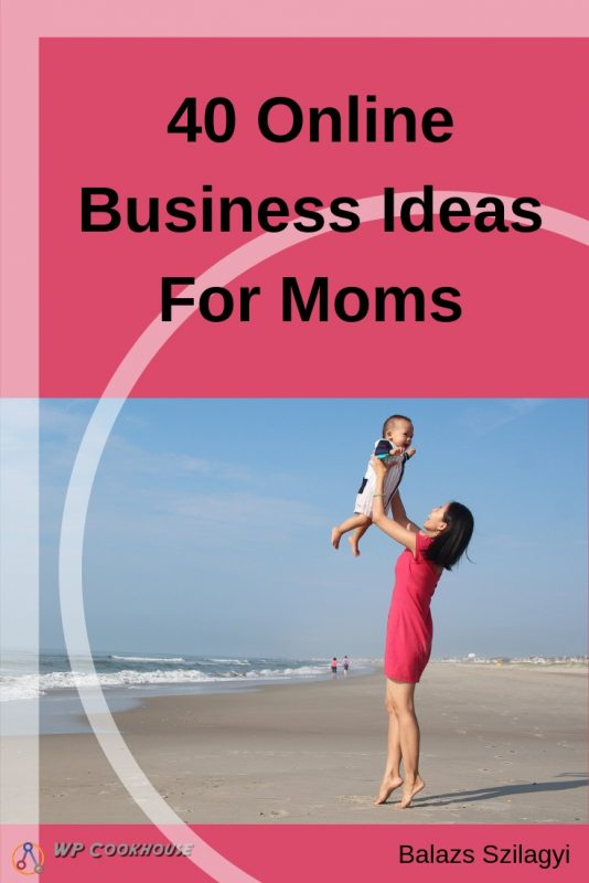 40 online business ideas for moms