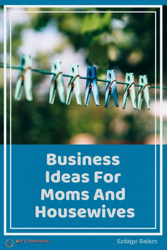 40 online business ideas for moms housewifes