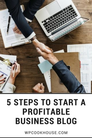 5 Steps To Start a Profitable Business Blog