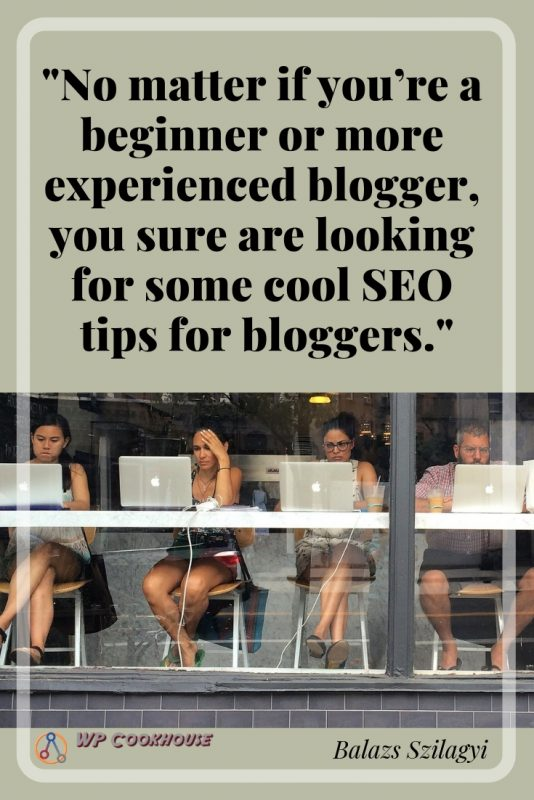 8 most useful tips for beginners or experienced bloggers