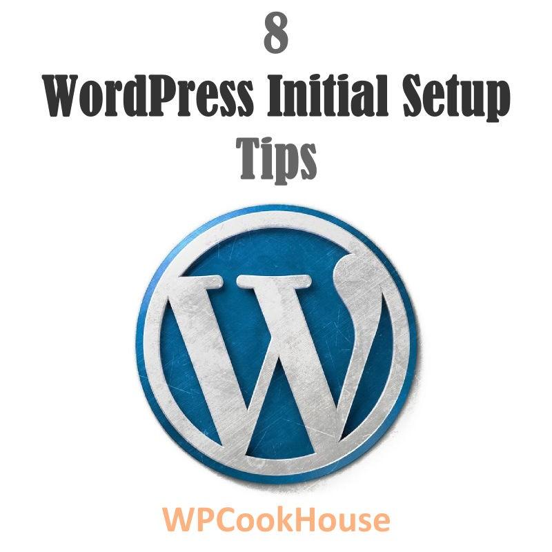 8 WordPress initial setup tips