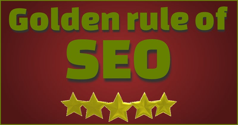 Golden rule of SEO
