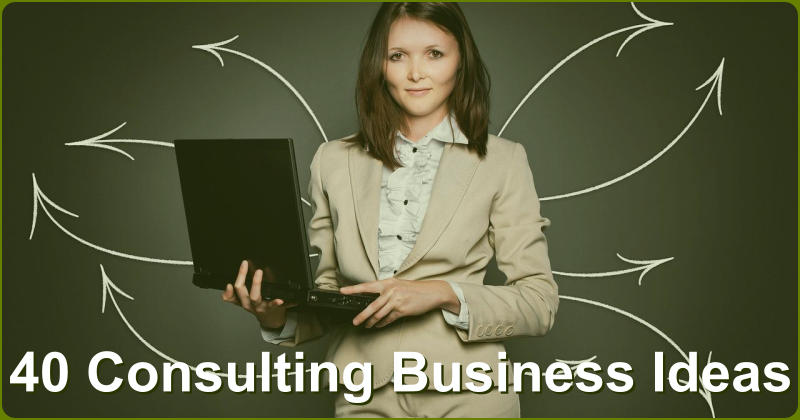 40 Consulting business ideas
