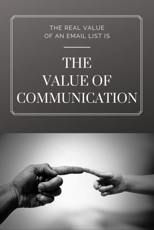 The real value of an email list is the value of communication