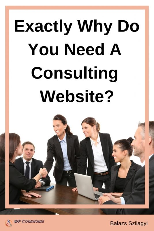 Exactly why do you need a consulting website why buy