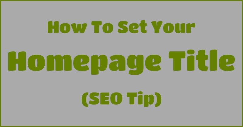 How To Set Your Homepage Title (SEO Tip)
