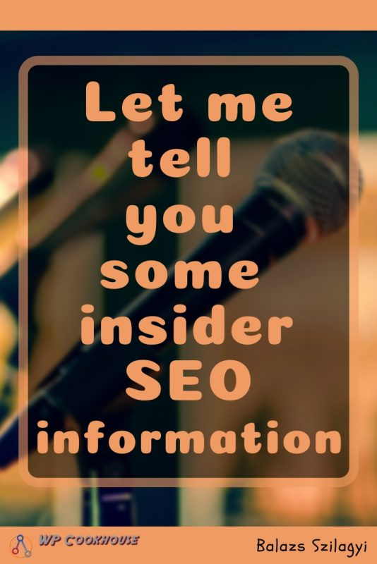 let me tell you some insider seo information
