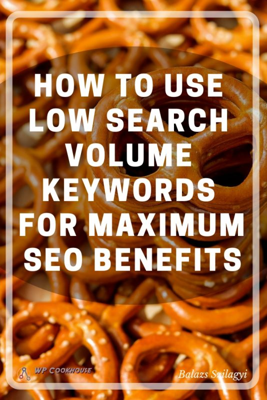 Low search volume keyword how to use for maximum