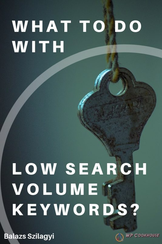 What to do with low search volume keyword