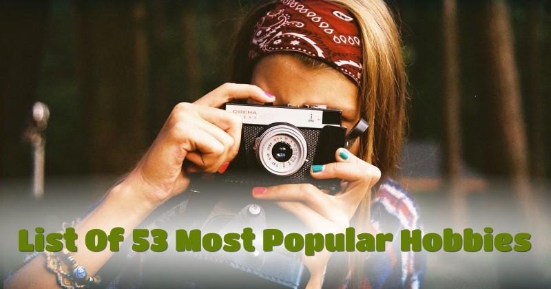 List of 53 most popular hobbies