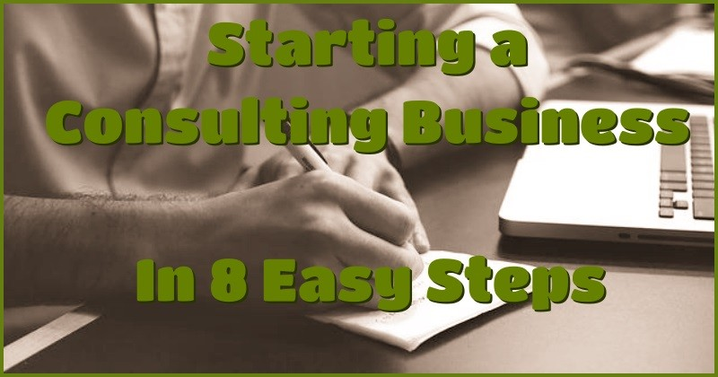 Starting a consulting business in 8 easy steps